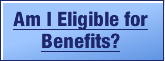 Am I Eligible for Benefits